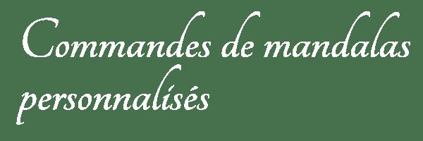 COMMANDES_MANDALAS_PERSONNALISES