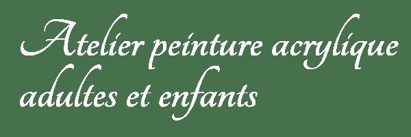 ATELIER_PEINTURE_ACRYLIQUE_ADULTES_ENFANTS